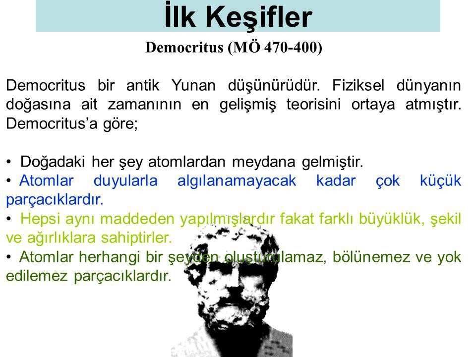 İlk Keşifler Democritus (MÖ 470-400)