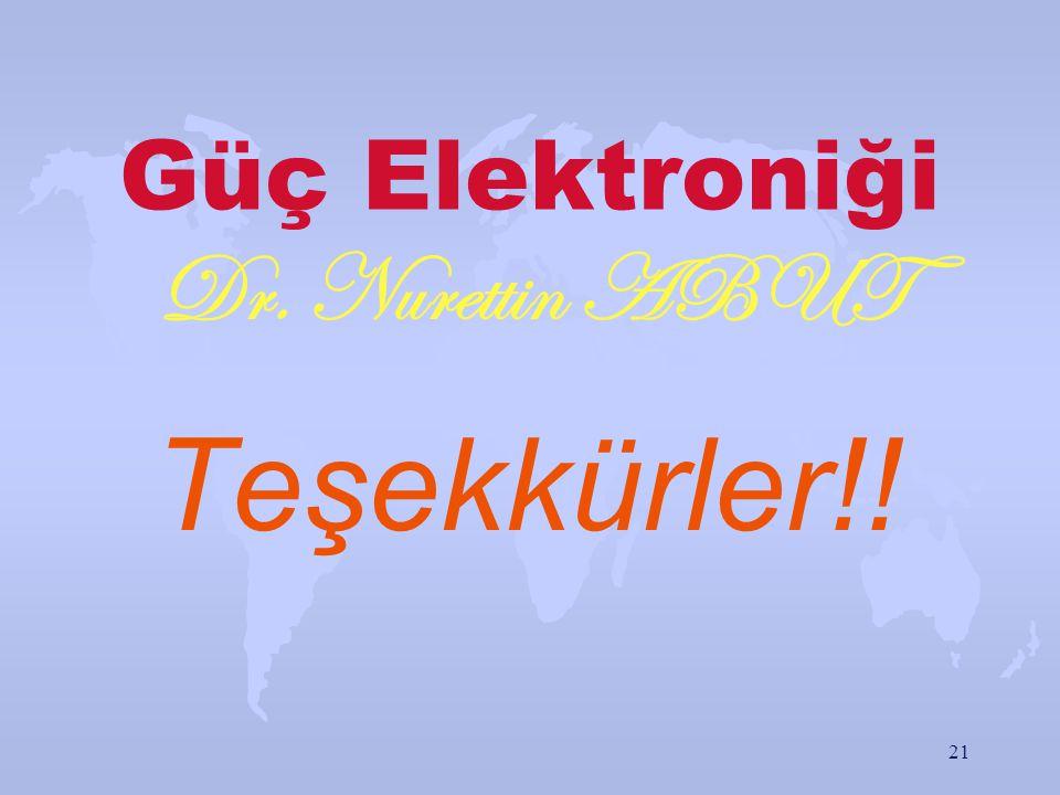 Güç Elektroniği Dr. Nurettin ABUT