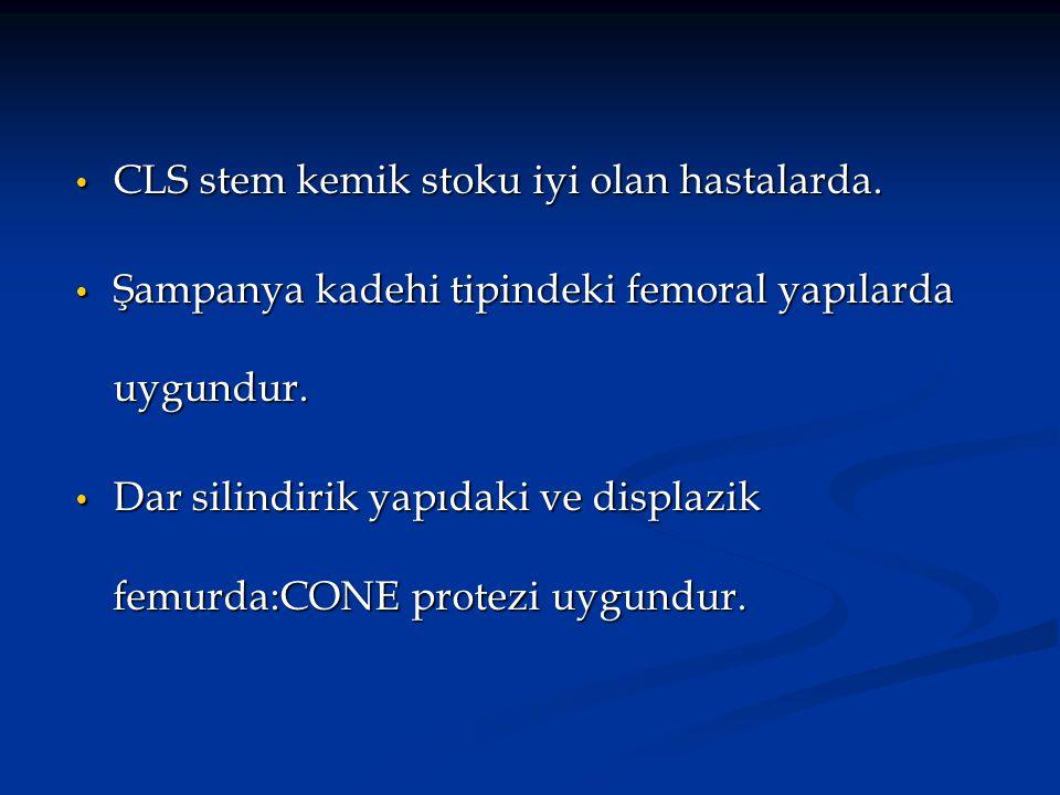 CLS stem kemik stoku iyi olan hastalarda.
