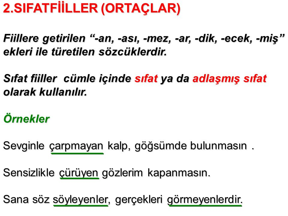 2.SIFATFİİLLER (ORTAÇLAR)