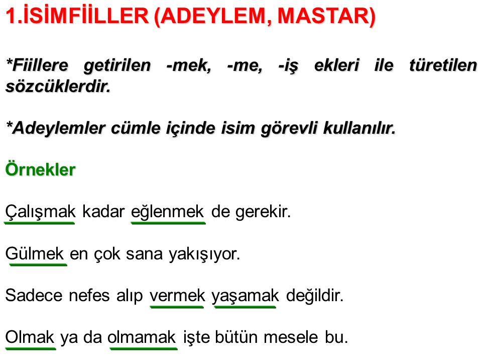 1.İSİMFİİLLER (ADEYLEM, MASTAR)