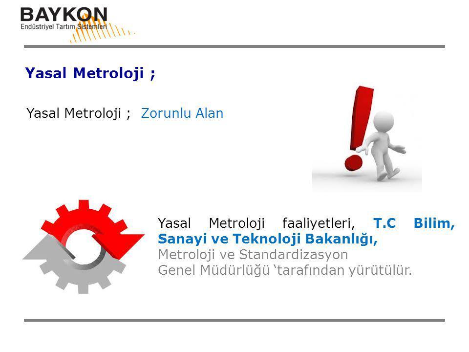 Yasal Metroloji ; Yasal Metroloji ; Zorunlu Alan