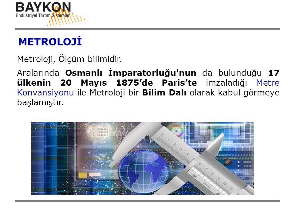 METROLOJİ Metroloji, Ölçüm bilimidir.