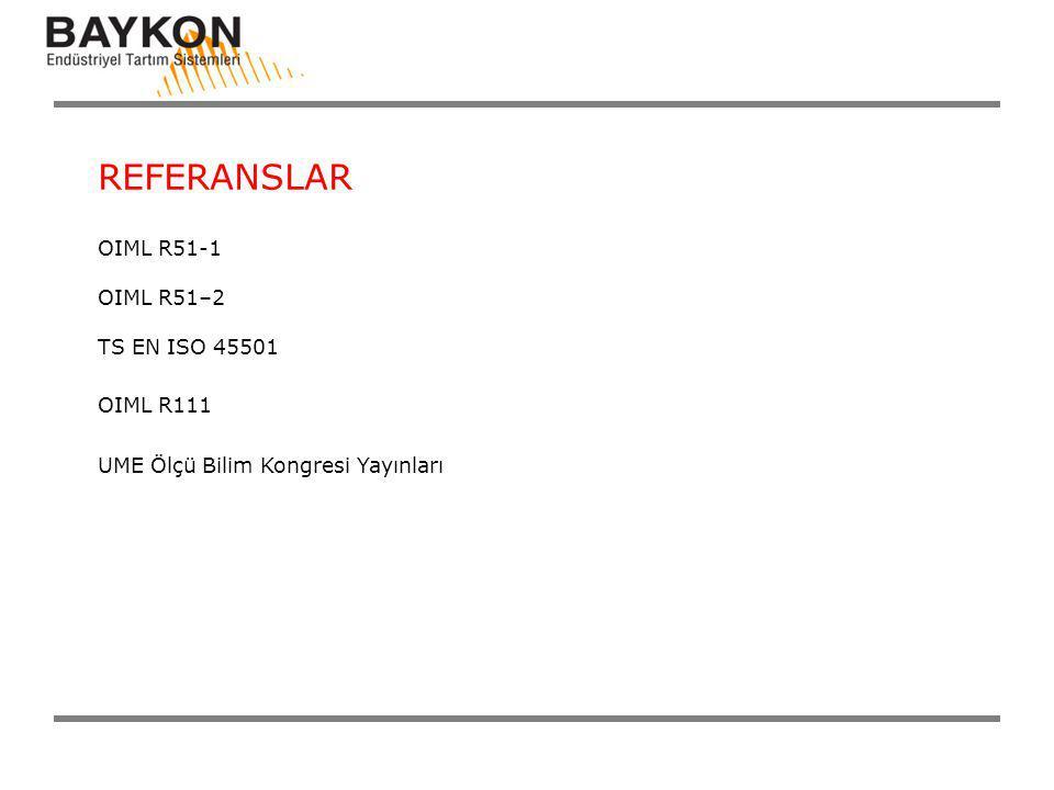 REFERANSLAR OIML R51-1 OIML R51–2 TS EN ISO 45501 OIML R111