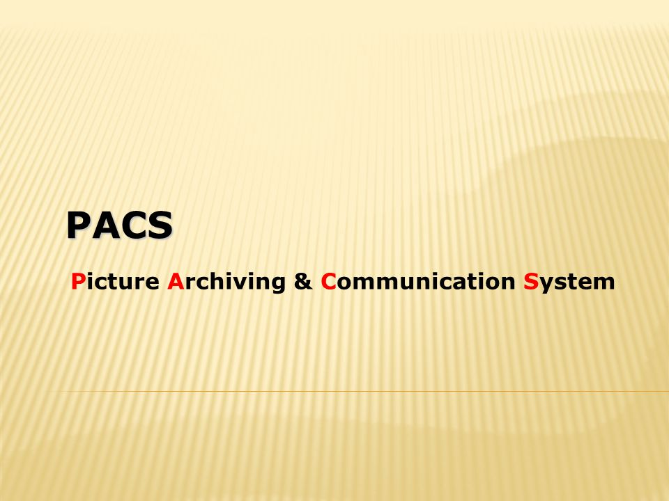 Picture Archiving & Communication System