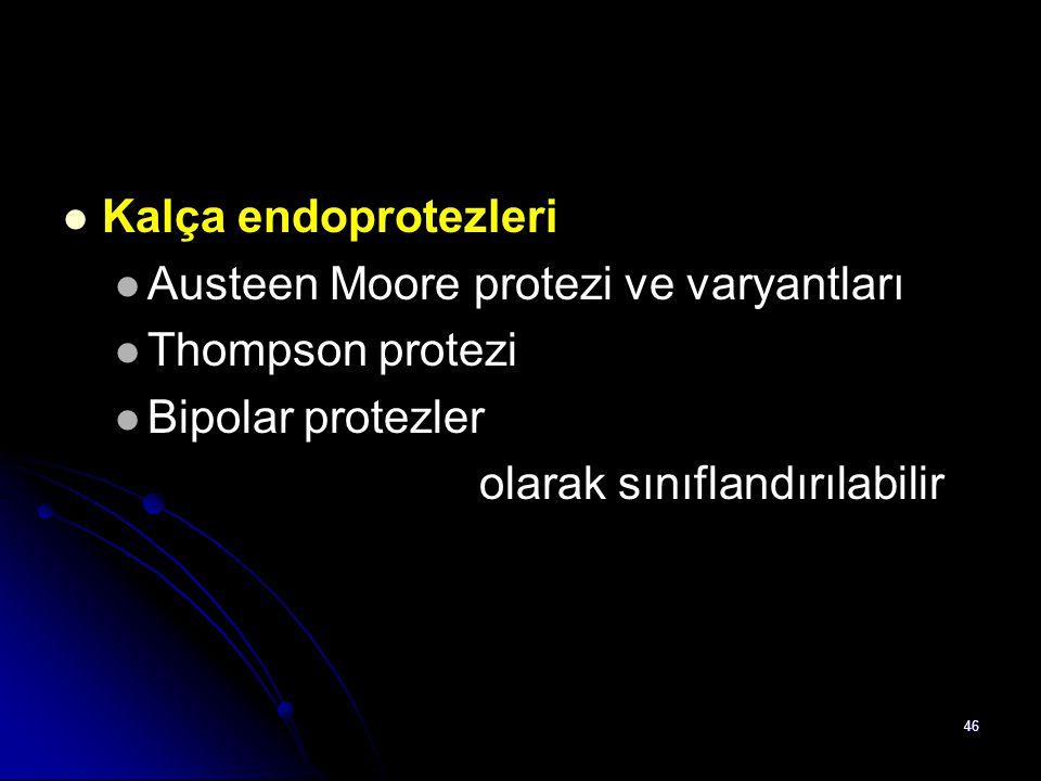 Kalça endoprotezleri Austeen Moore protezi ve varyantları.