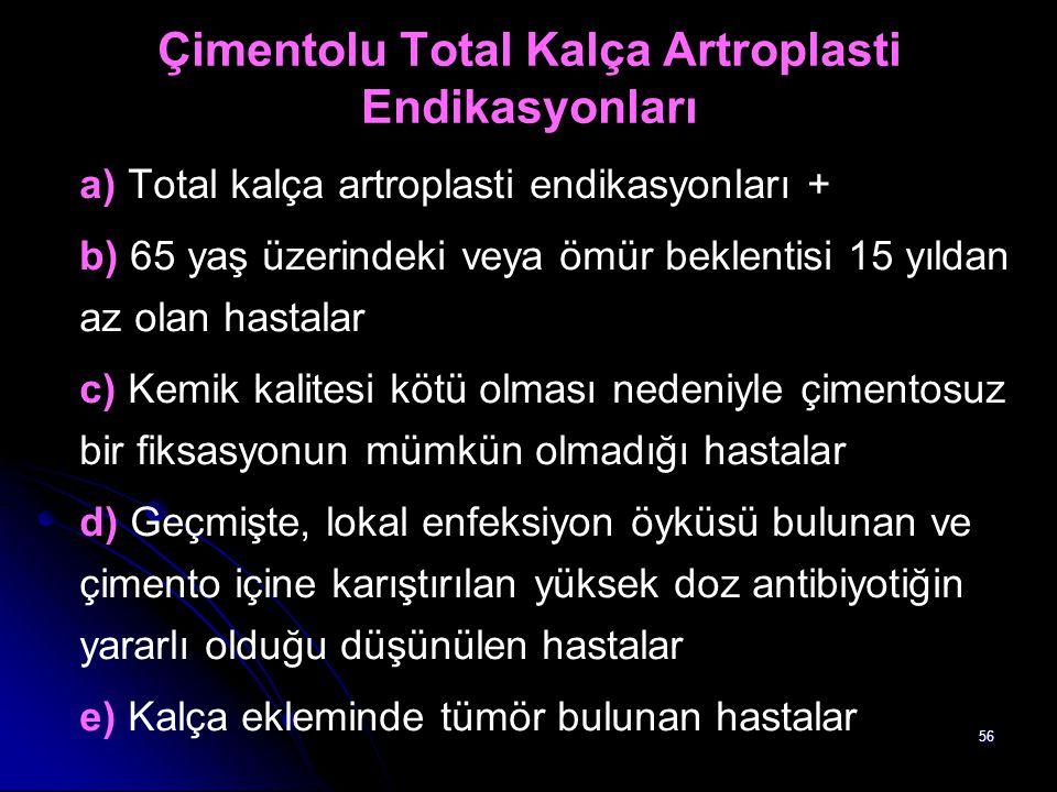 Çimentolu Total Kalça Artroplasti Endikasyonları