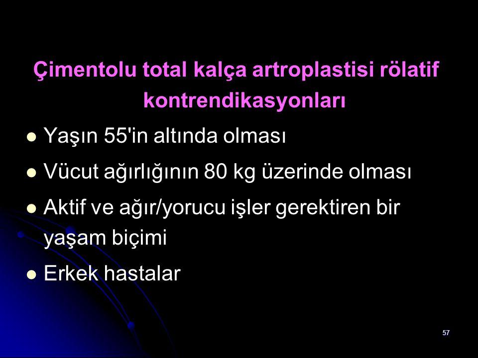 Çimentolu total kalça artroplastisi rölatif kontrendikasyonları