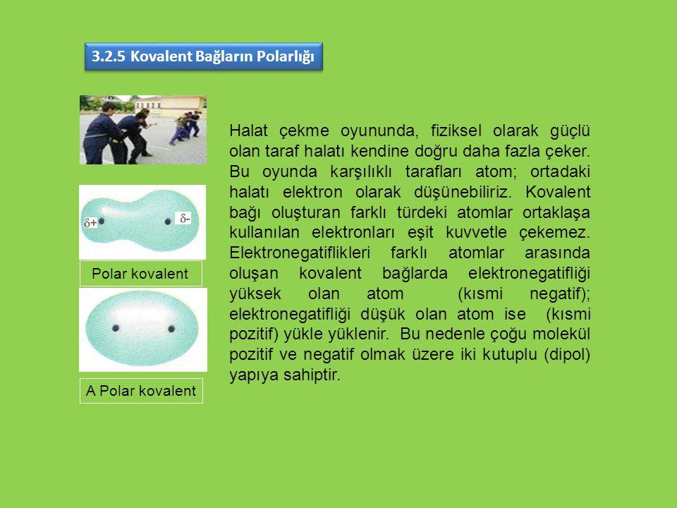 3.2.5 Kovalent Bağların Polarlığı