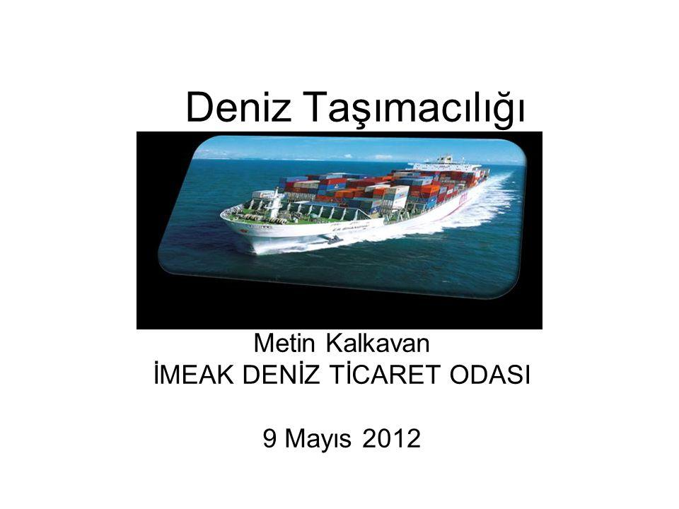 Metin Kalkavan İMEAK DENİZ TİCARET ODASI 9 Mayıs 2012