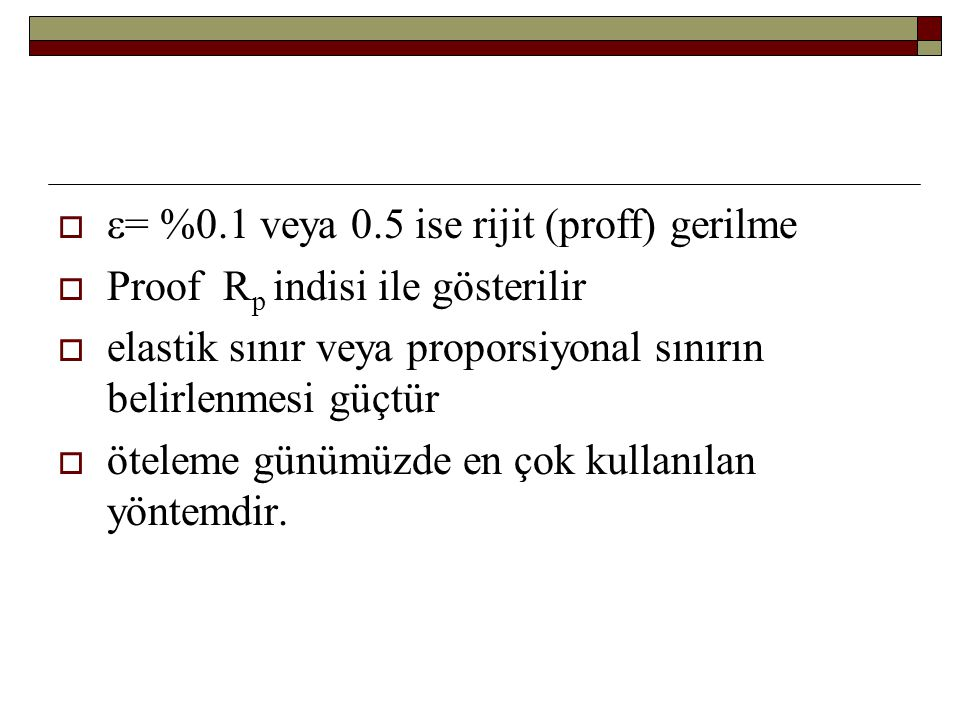 e= %0.1 veya 0.5 ise rijit (proff) gerilme