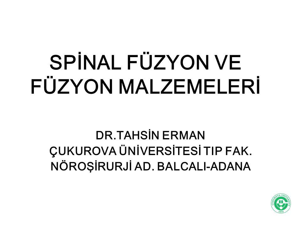 SPİNAL FÜZYON VE FÜZYON MALZEMELERİ