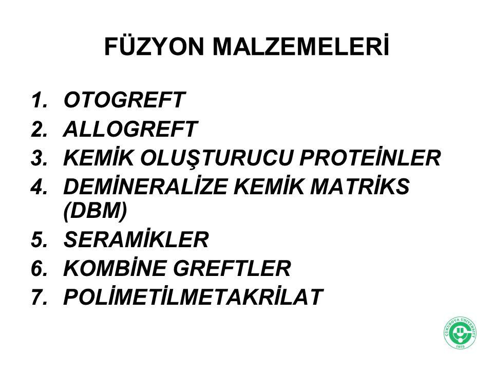 FÜZYON MALZEMELERİ OTOGREFT ALLOGREFT KEMİK OLUŞTURUCU PROTEİNLER