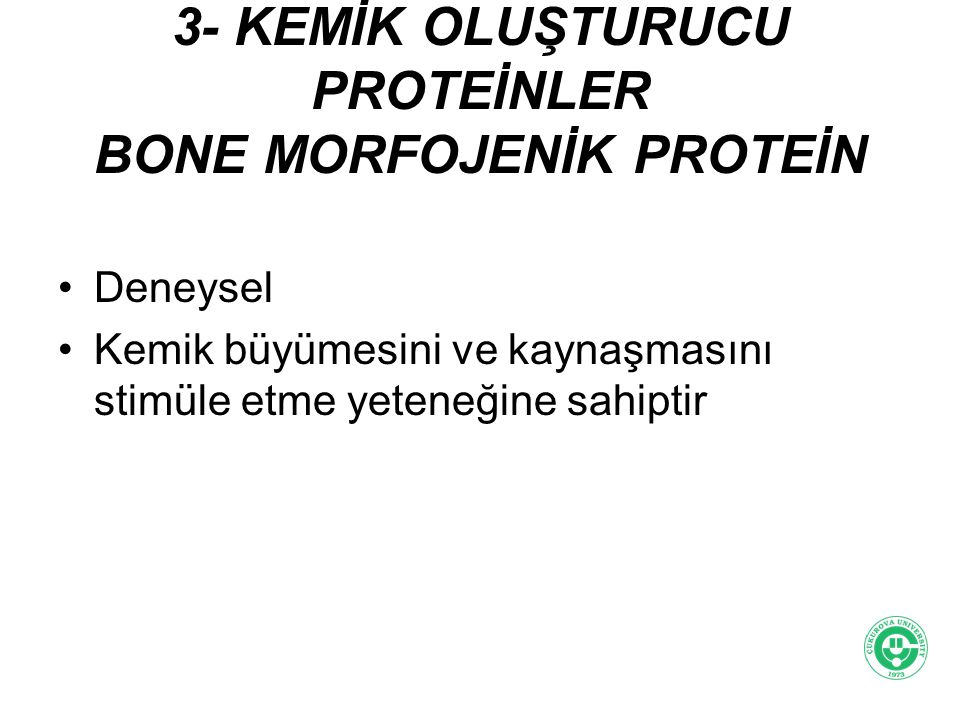 3- KEMİK OLUŞTURUCU PROTEİNLER BONE MORFOJENİK PROTEİN
