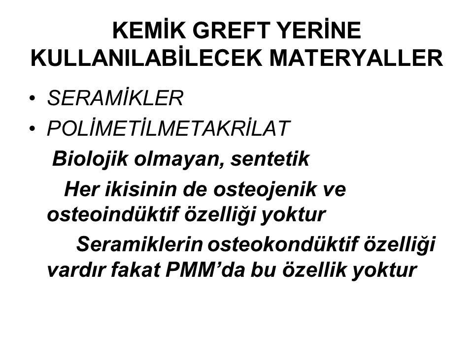 KEMİK GREFT YERİNE KULLANILABİLECEK MATERYALLER