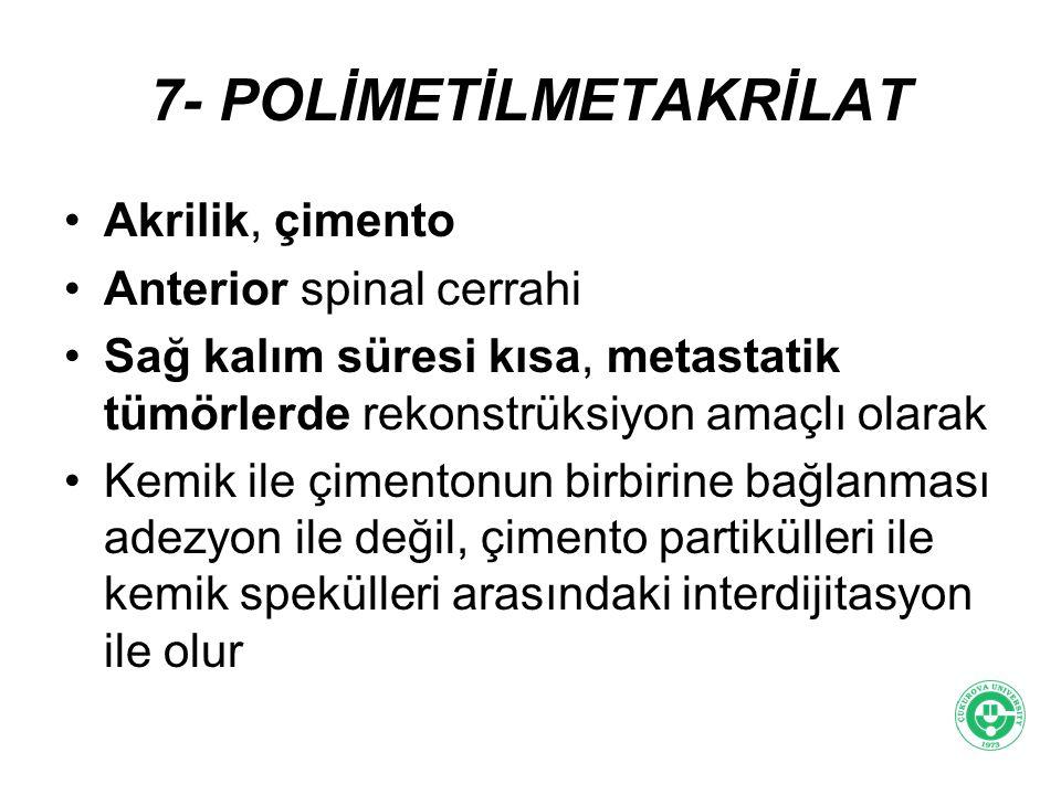 7- POLİMETİLMETAKRİLAT