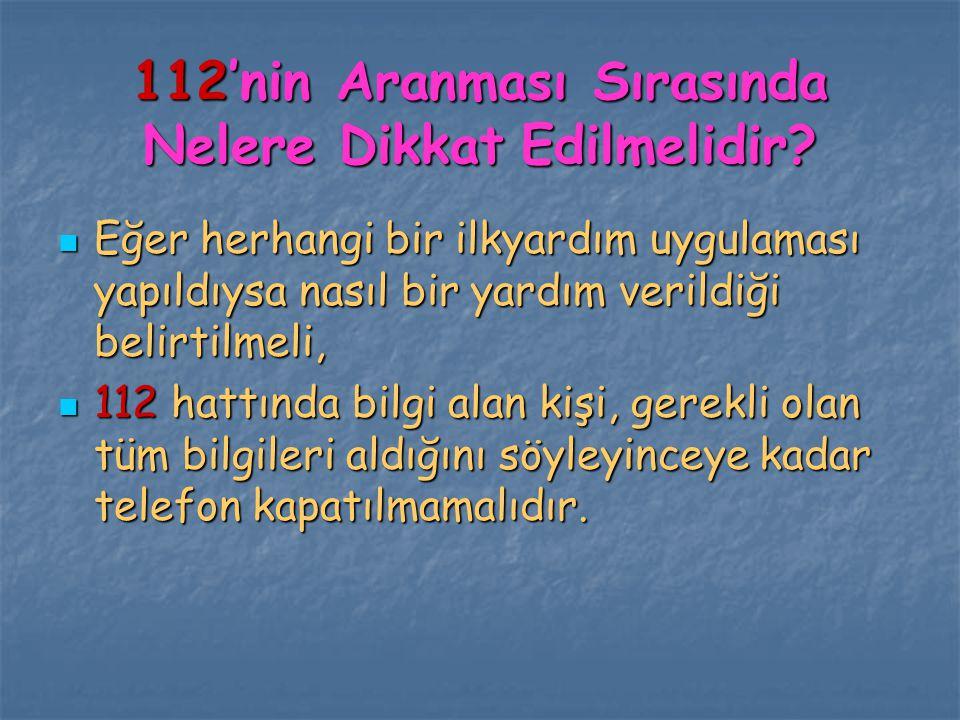 112'nin Aranması Sırasında Nelere Dikkat Edilmelidir