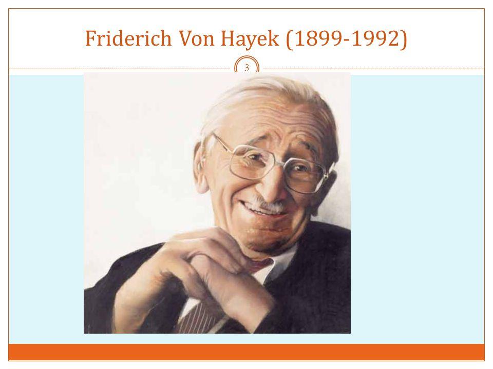 Friderich Von Hayek (1899-1992)