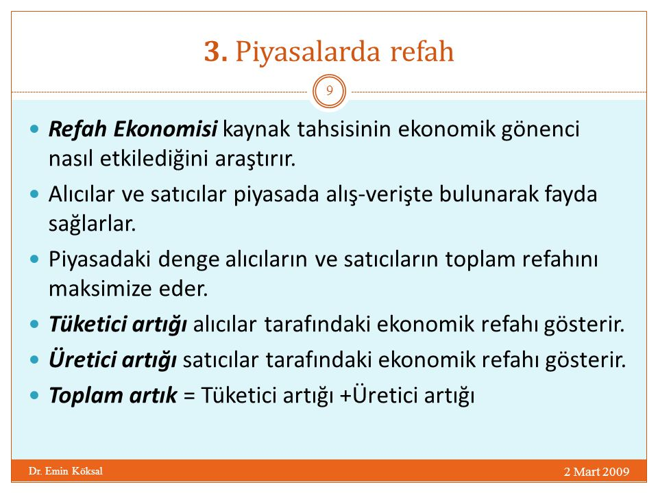 3. Piyasalarda refah Refah Ekonomisi kaynak tahsisinin ekonomik gönenci nasıl etkilediğini araştırır.