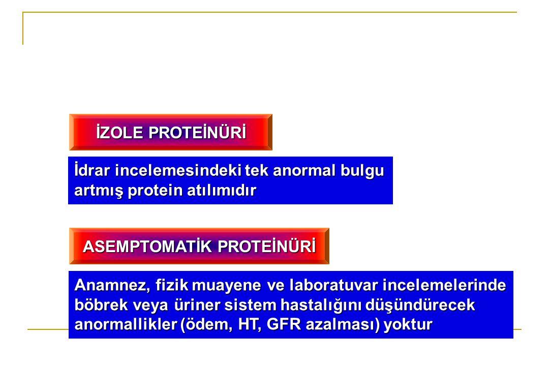 ASEMPTOMATİK PROTEİNÜRİ