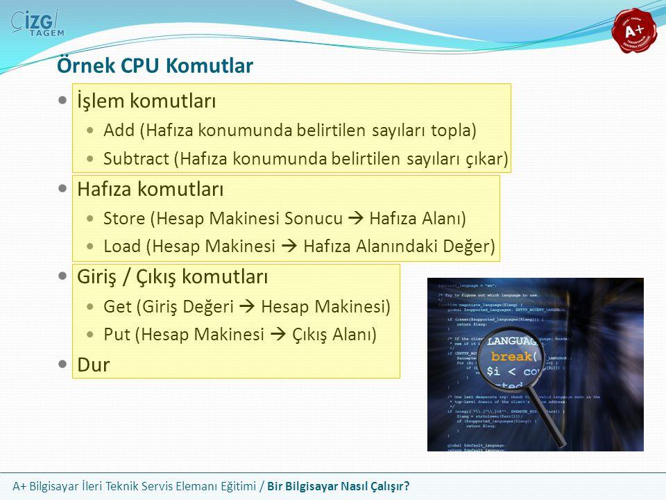 Örnek CPU Komutlar İşlem komutları Hafıza komutları