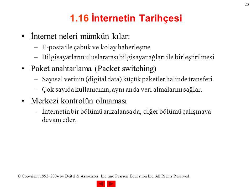 1.16 İnternetin Tarihçesi İnternet neleri mümkün kılar: