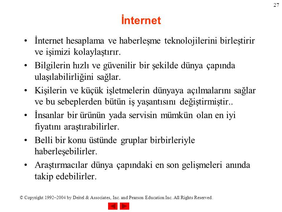 İnternet İnternet hesaplama ve haberleşme teknolojilerini birleştirir ve işimizi kolaylaştırır.