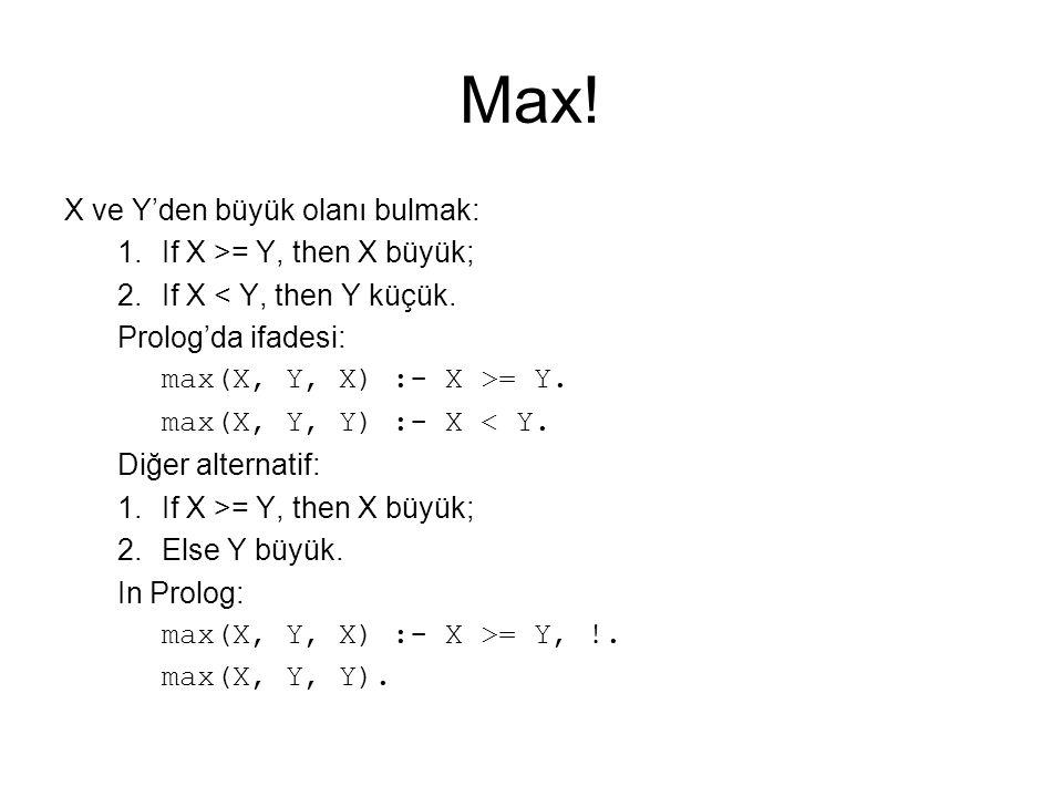 Max! X ve Y'den büyük olanı bulmak: If X >= Y, then X büyük;