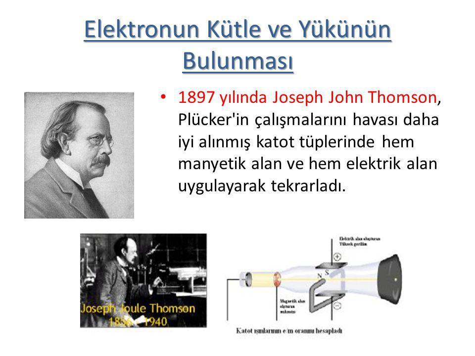 Elektronun Kütle ve Yükünün Bulunması