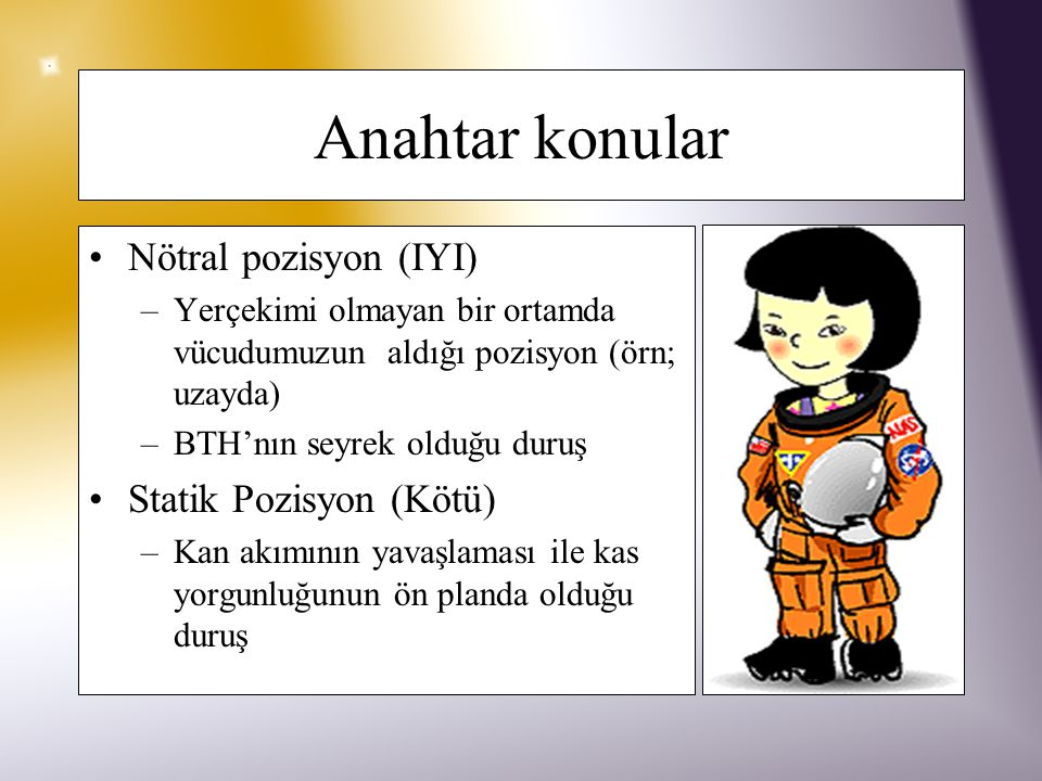 Anahtar konular Nötral pozisyon (IYI) Statik Pozisyon (Kötü)