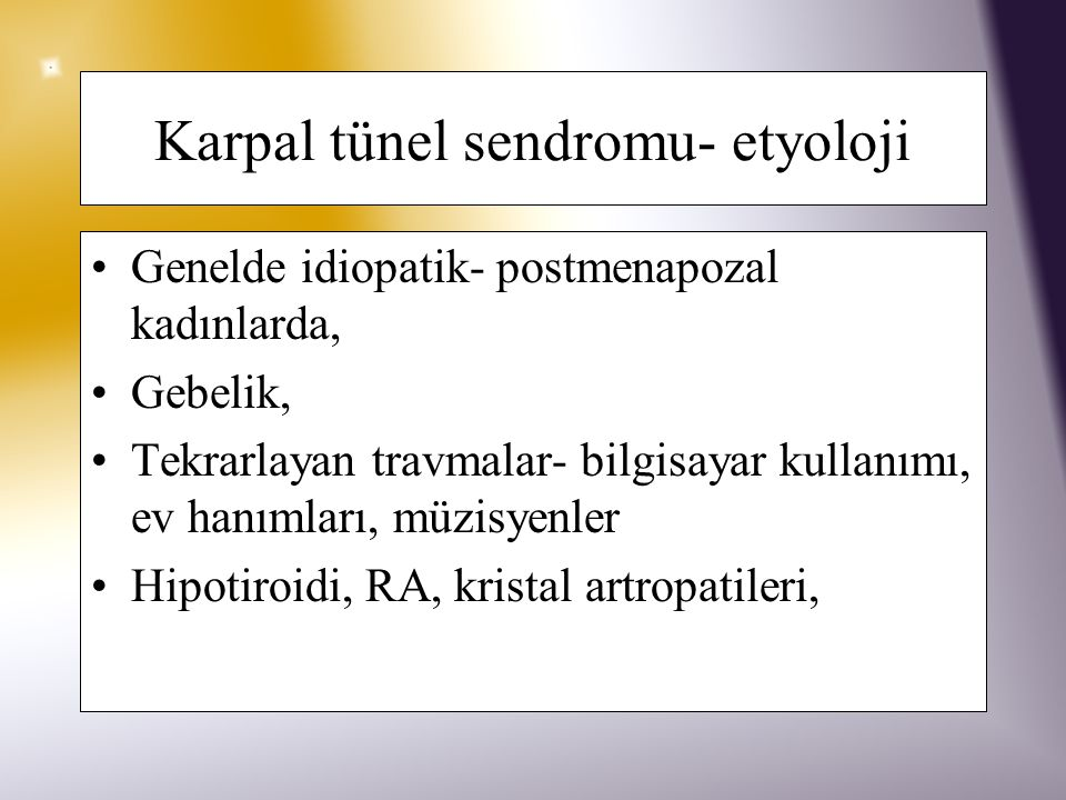 Karpal tünel sendromu- etyoloji