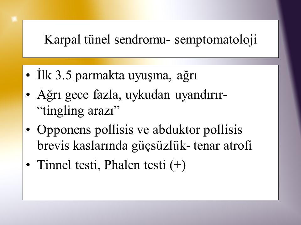 Karpal tünel sendromu- semptomatoloji
