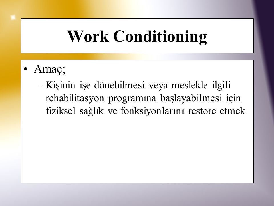 Work Conditioning Amaç;