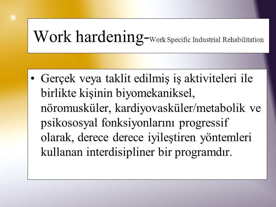 Work hardening-Work Specific Industrial Rehabilitation