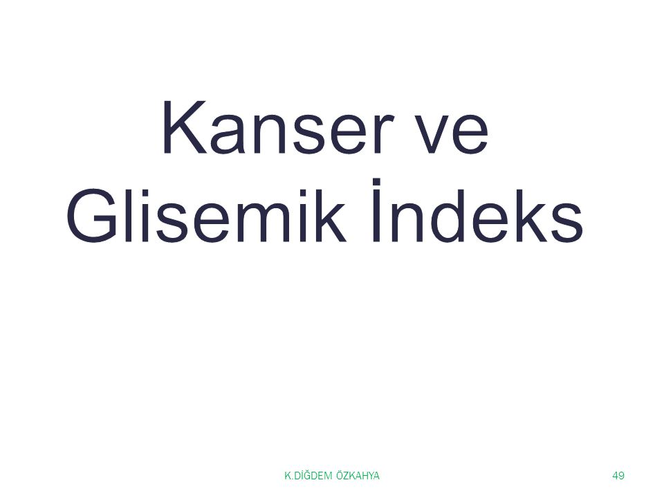 Kanser ve Glisemik İndeks