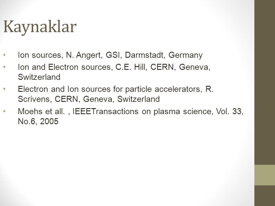 Kaynaklar Ion sources, N. Angert, GSI, Darmstadt, Germany