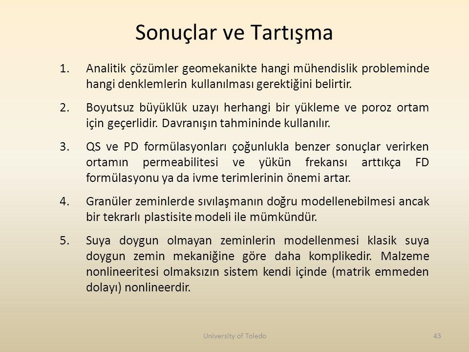 Sonuçlar ve Tartışma Analitik çözümler geomekanikte hangi mühendislik probleminde hangi denklemlerin kullanılması gerektiğini belirtir.