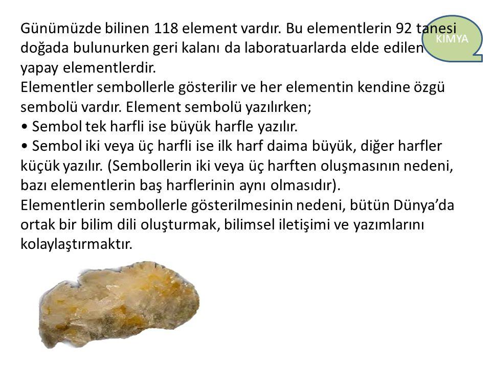 Günümüzde bilinen 118 element vardır