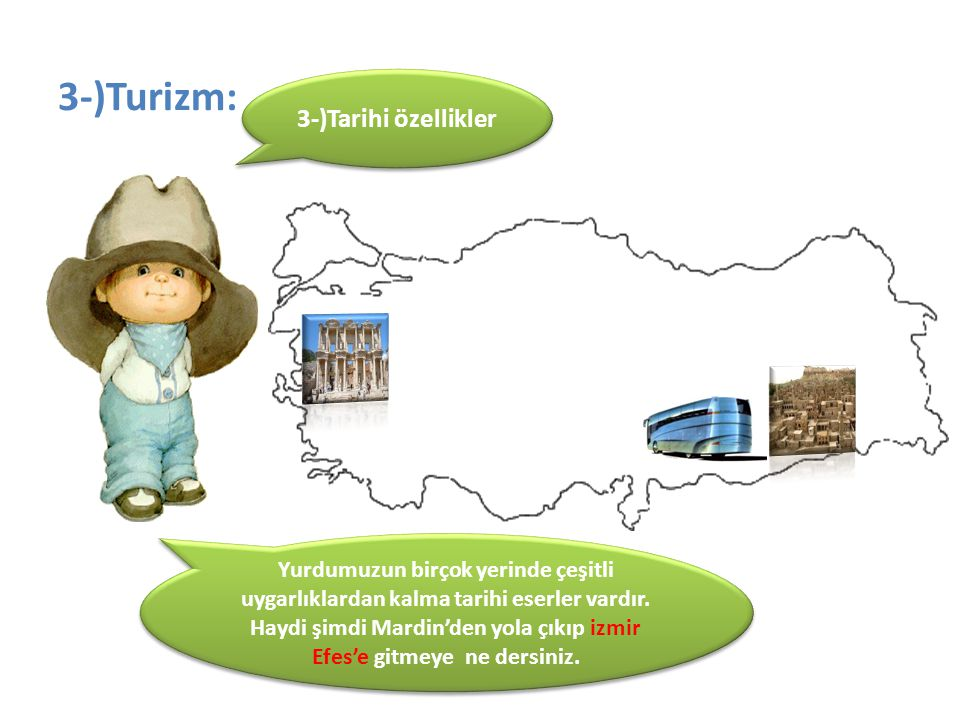 3-)Turizm: 3-)Tarihi özellikler