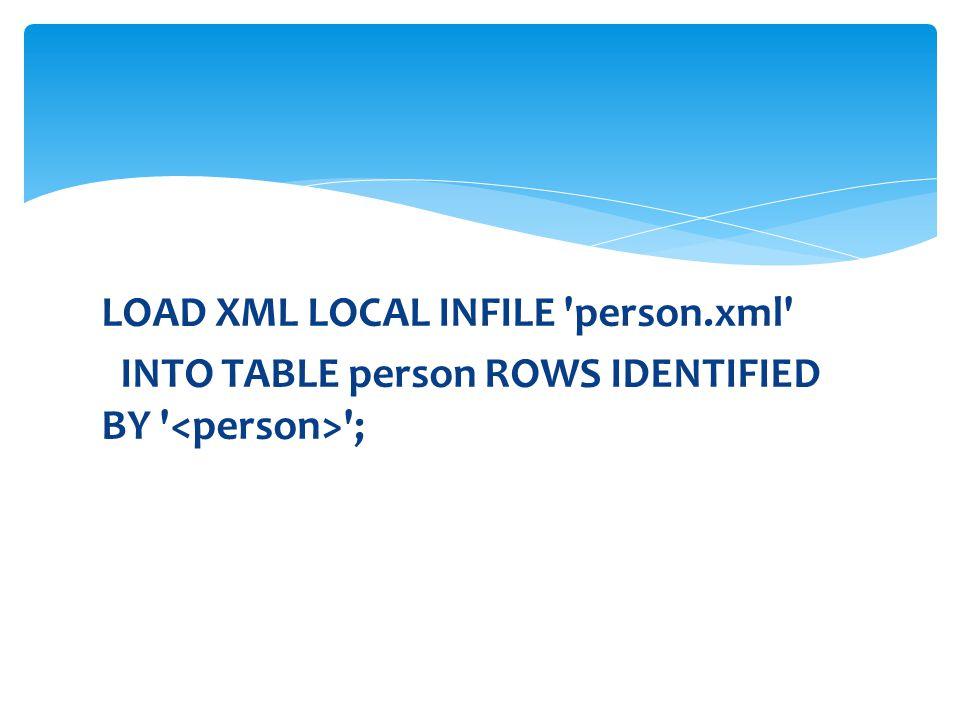 LOAD XML LOCAL INFILE person