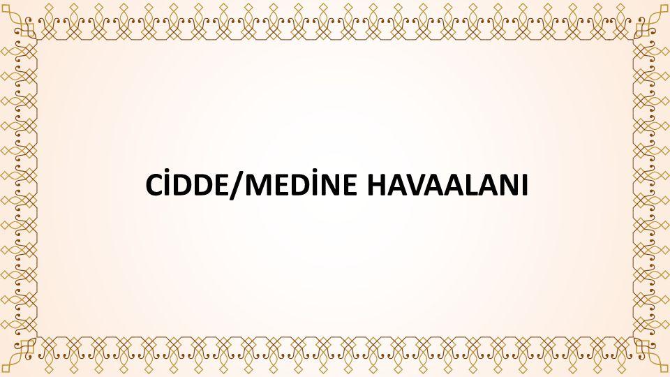 CİDDE/MEDİNE HAVAALANI