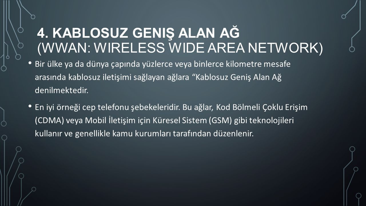 4. Kablosuz Geniş Alan Ağ (WWAN: Wireless Wide Area Network)