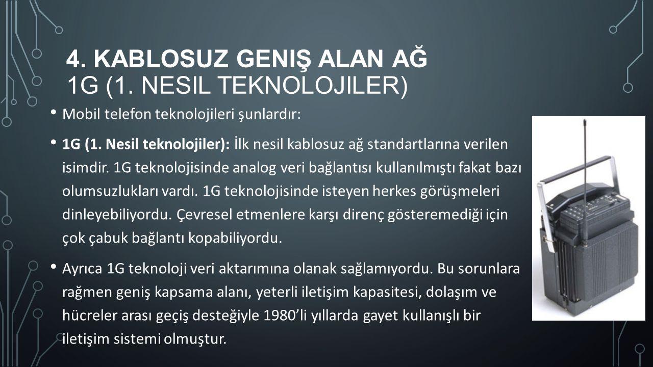 4. Kablosuz Geniş Alan Ağ 1G (1. Nesil teknolojiler)