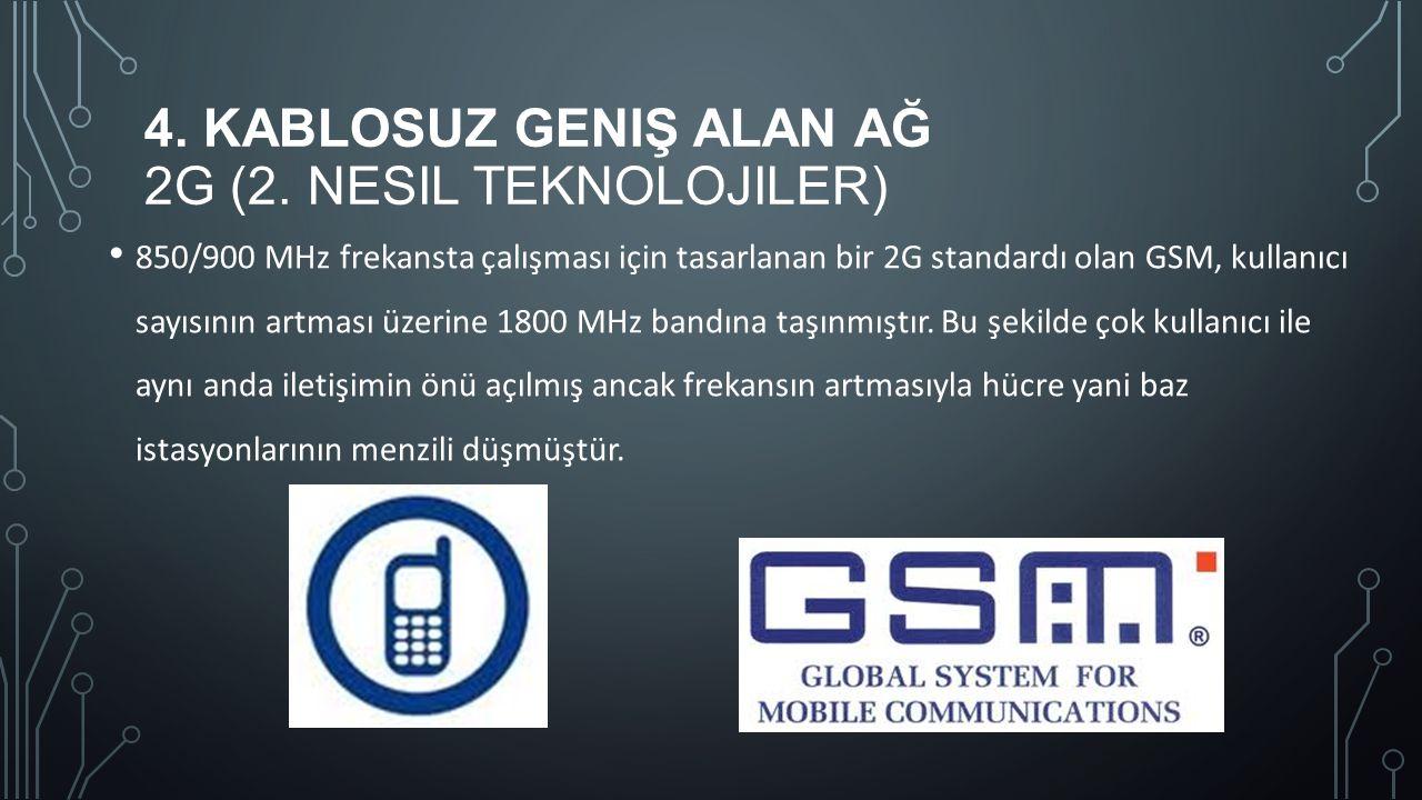 4. Kablosuz Geniş Alan Ağ 2G (2. Nesil teknolojiler)