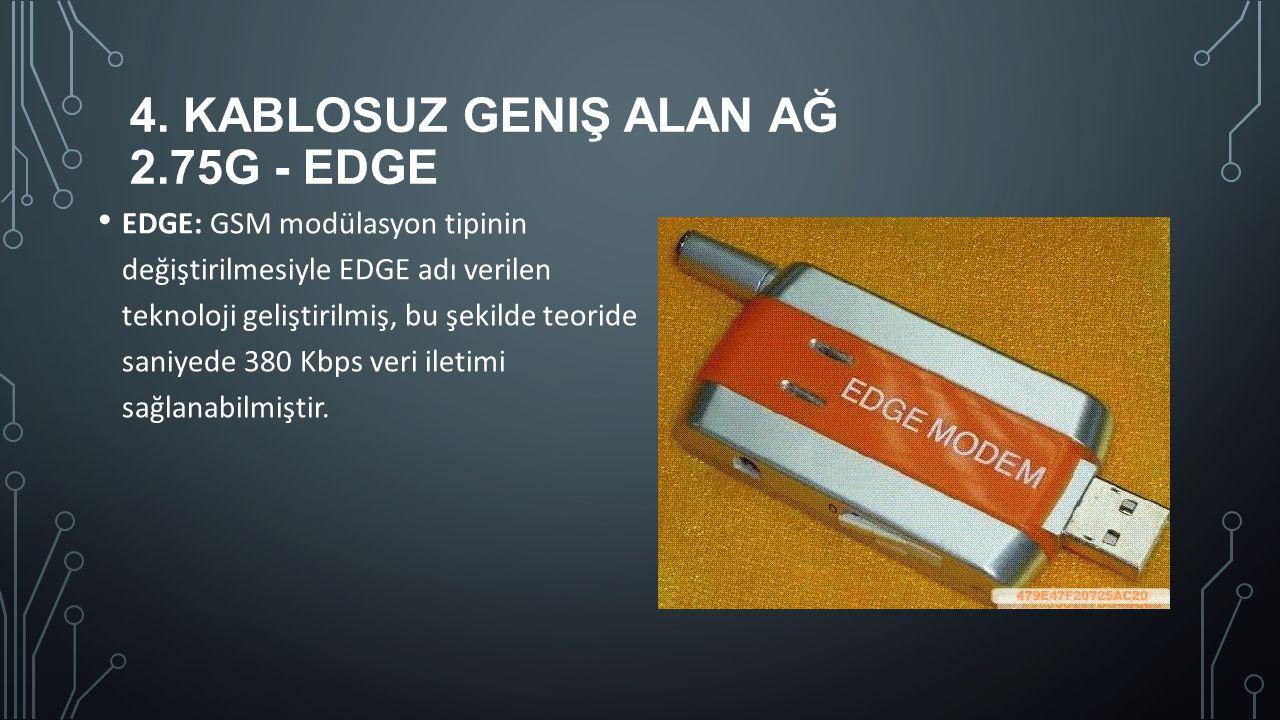 4. Kablosuz Geniş Alan Ağ 2.75G - EDGE