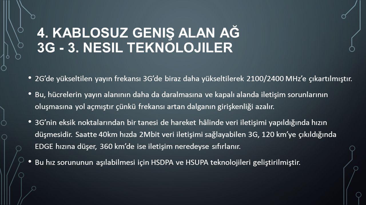 4. Kablosuz Geniş Alan Ağ 3G - 3. Nesil teknolojiler