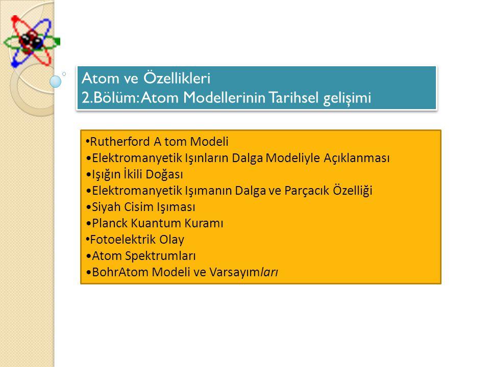 2.Bölüm: Atom Modellerinin Tarihsel gelişimi