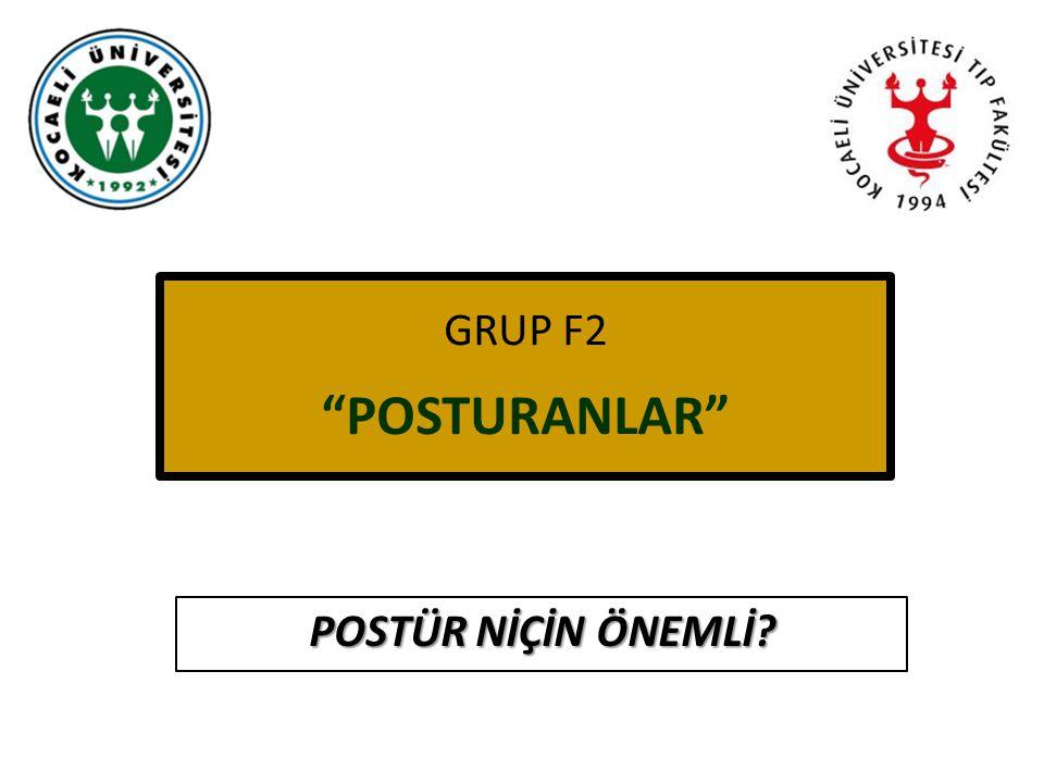 GRUP F2 POSTURANLAR POSTÜR NİÇİN ÖNEMLİ