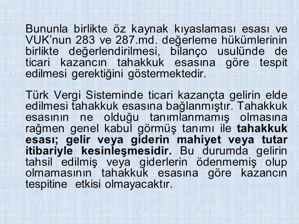 Bununla birlikte öz kaynak kıyaslaması esası ve VUK'nun 283 ve 287. md