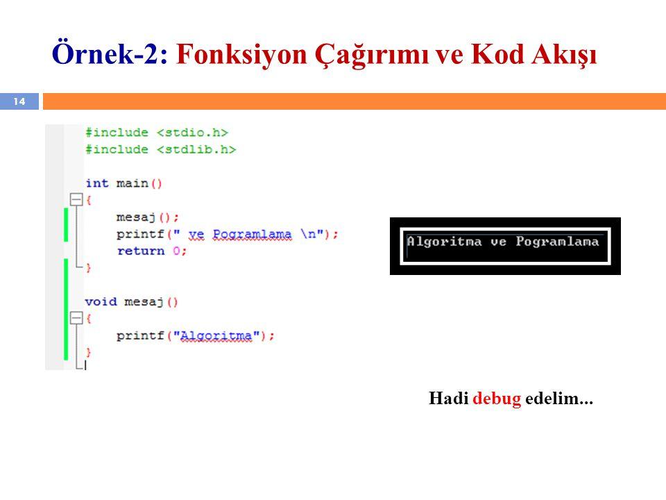 Örnek-2: Fonksiyon Çağırımı ve Kod Akışı